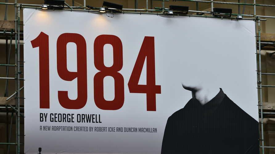 """كان أورويل يتنبأ عبر رواية حملت عنوان """"1984"""" ذاك كيفية هيمنة الدولة الشمولية"""